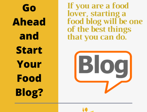 How to Go Ahead and Start Your Food Blog?