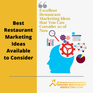 excellent restaurant marketing ideas that you can consider as of now