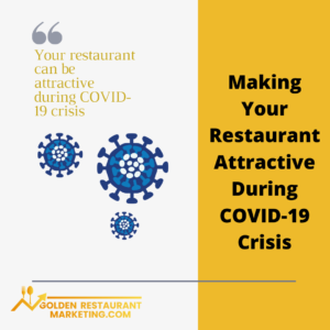Your restaurant can be attractive during COVID-19 crisis